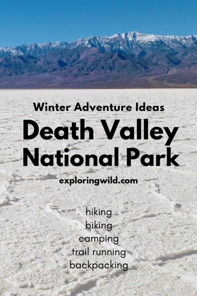 Badwater Basin salt flats with text overlay: Winter Adventure Ideas Death Valley National Park.