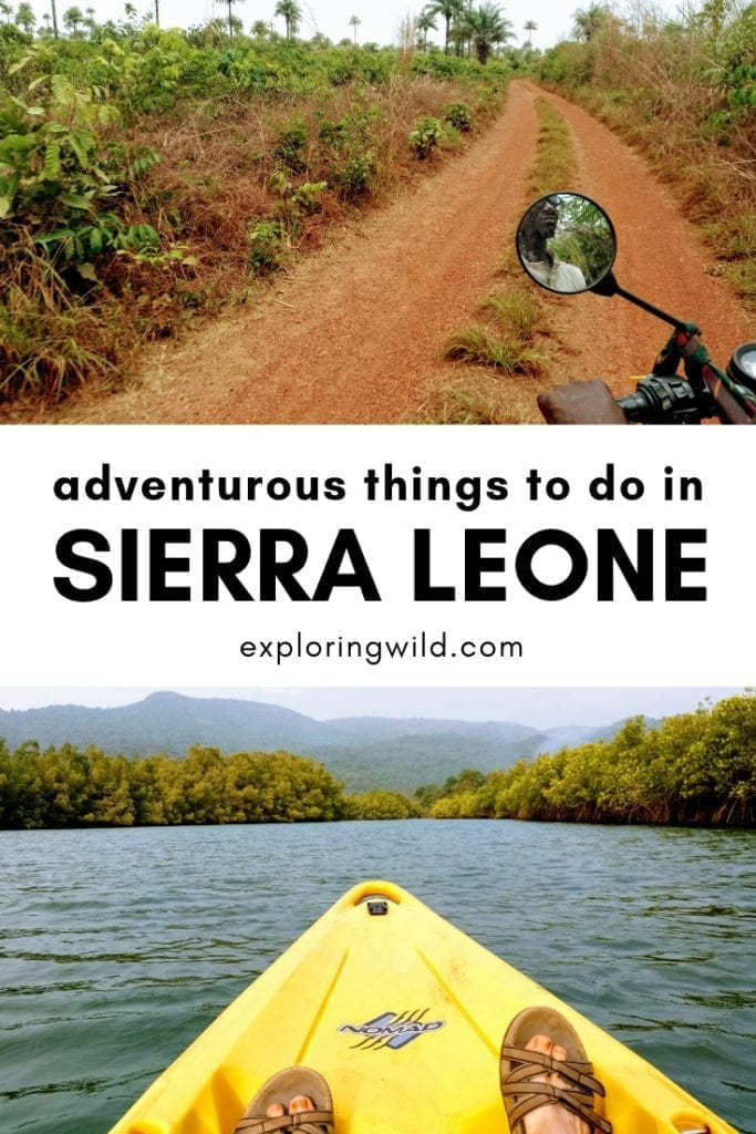 Pictures of motorbike riding dirt road and kayak on river, with text overlay: Adventurous things to do in Sierra Leone