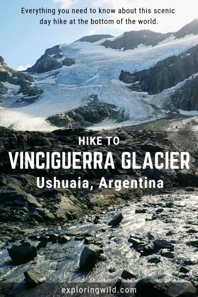 Glacier and mountain stream with text overlay: Hike to Vinciguerra Glacier, Ushuaia Argentina. Everything you need to know about this scenic day hike at the bottom of the world.