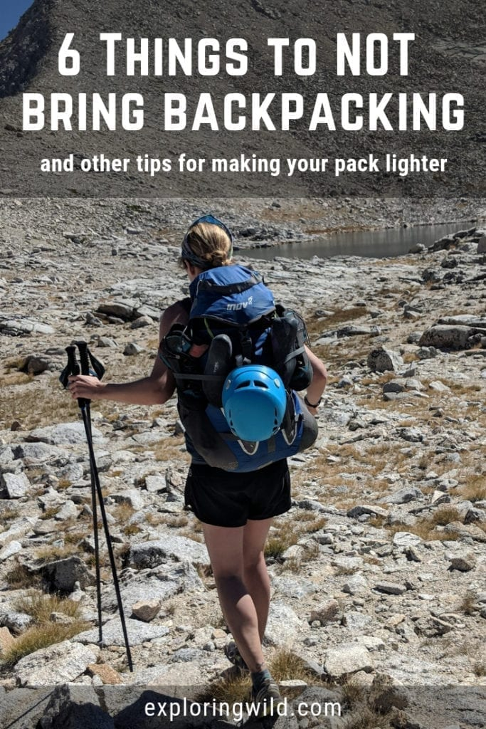 Picture of hiker on rocky mountain terrain with text overlay: six things to not bring backpacking, and other tips for making your pack lighter.