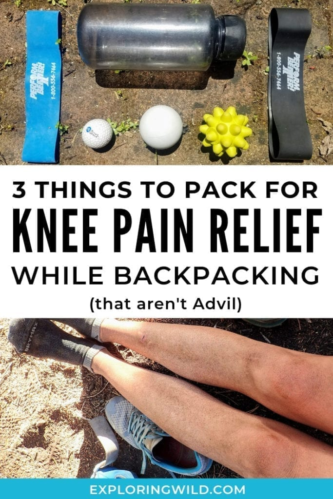 Pictures of hiker's knees, exercise bands, and massage balls with text overlay: 3 things to pack for knee pain relief while backpacking (that aren't Advil)