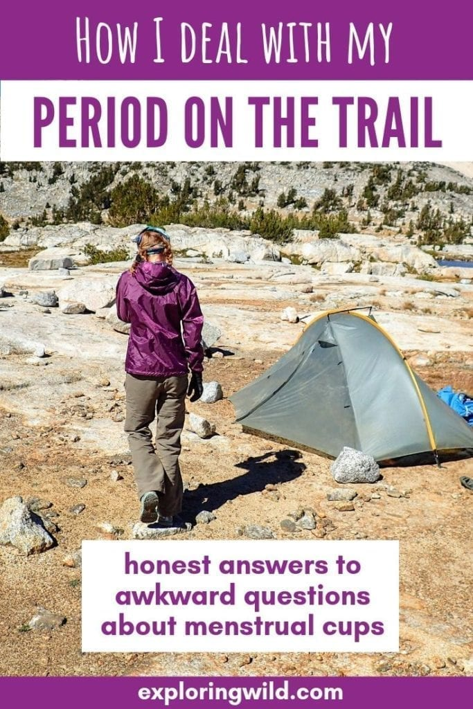 Picture of female hiker and tent in the mountains with text overlay: How I deal with my period on the trail: honest answers to awkward questions about menstrual cups