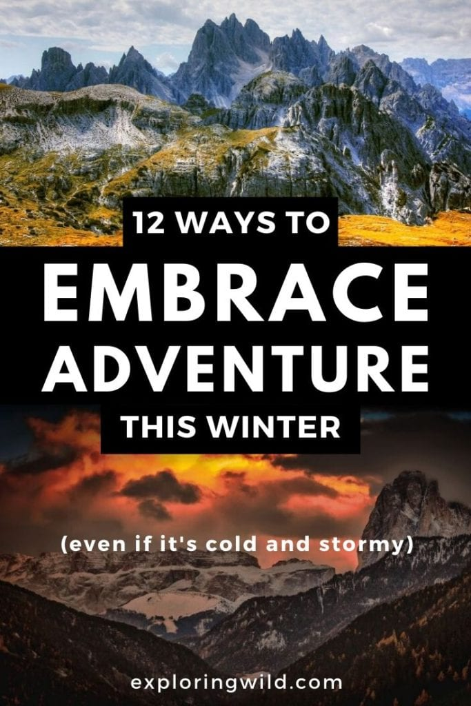 Pictures of mountain scenery with text: ways to embrace adventure this winter, even if it's cold and stormy