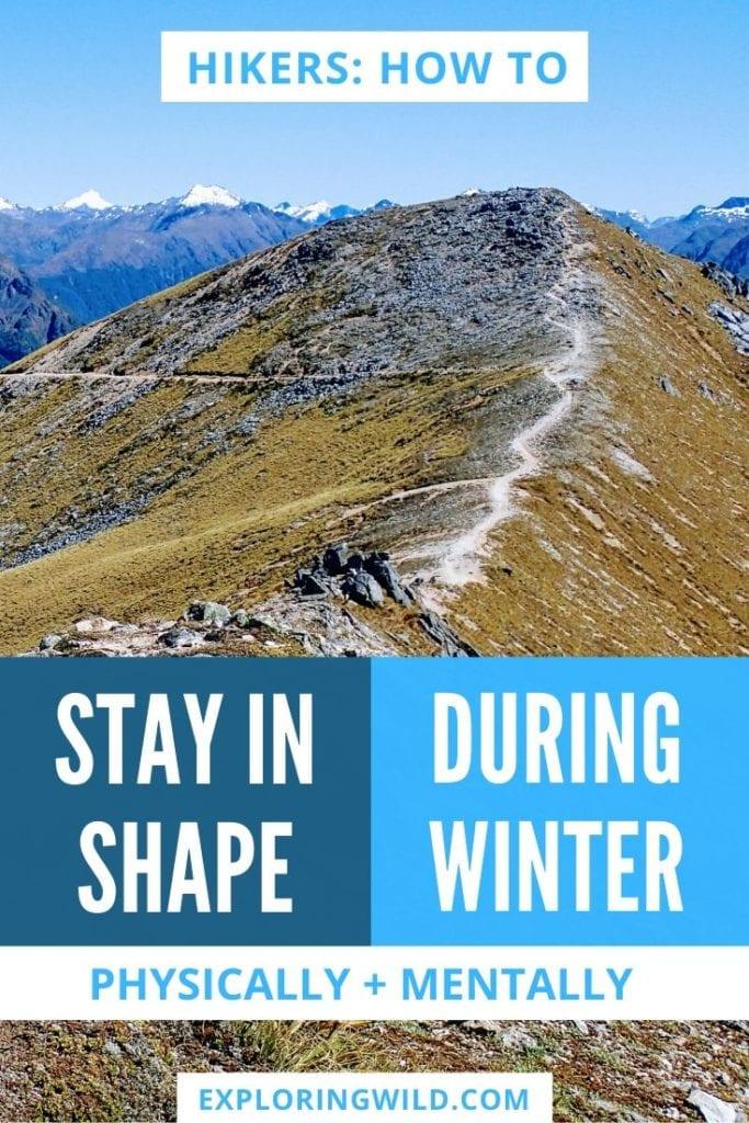 Picture of hiking trail with text: hikers: how to stay in shape physically and mentally during winter