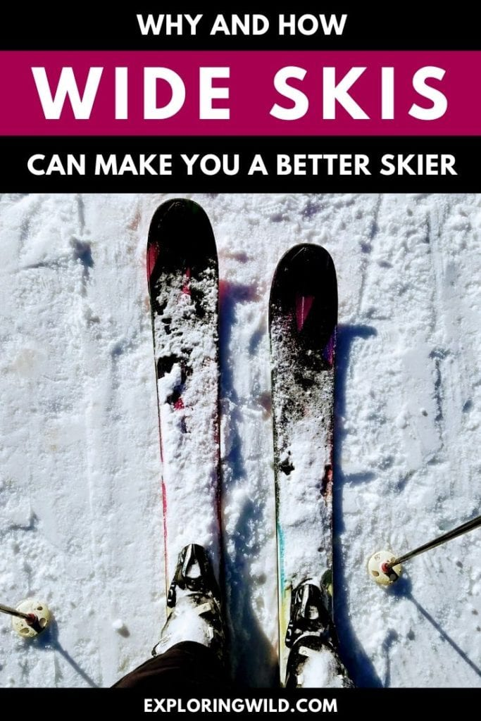 Picture of skis with text: how and why wide skis can make you a better skier