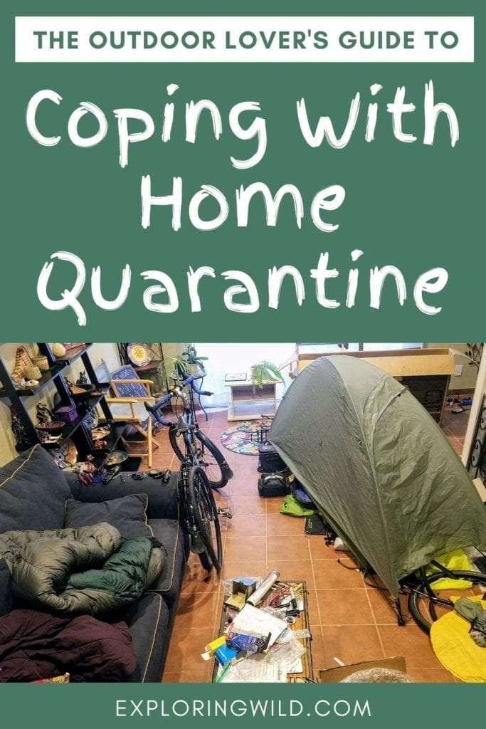 Picture of living room full of outdoor gear, with text: the outdoor lover's guide to coping with home quarantine