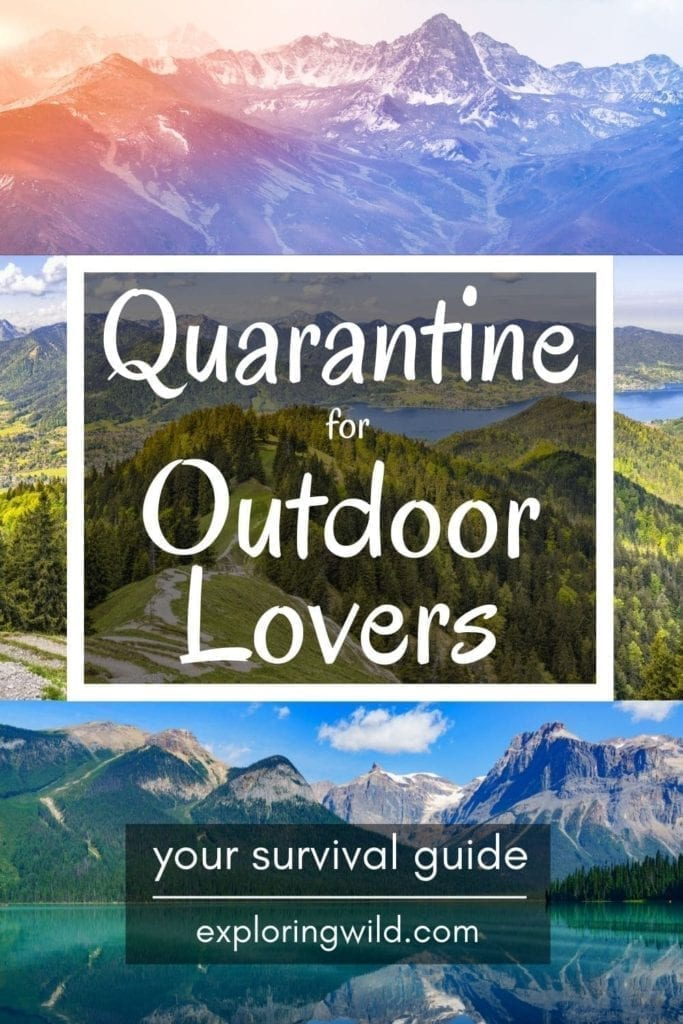 Pictures of landscapes with text: Quarantine for Outdoor Lovers