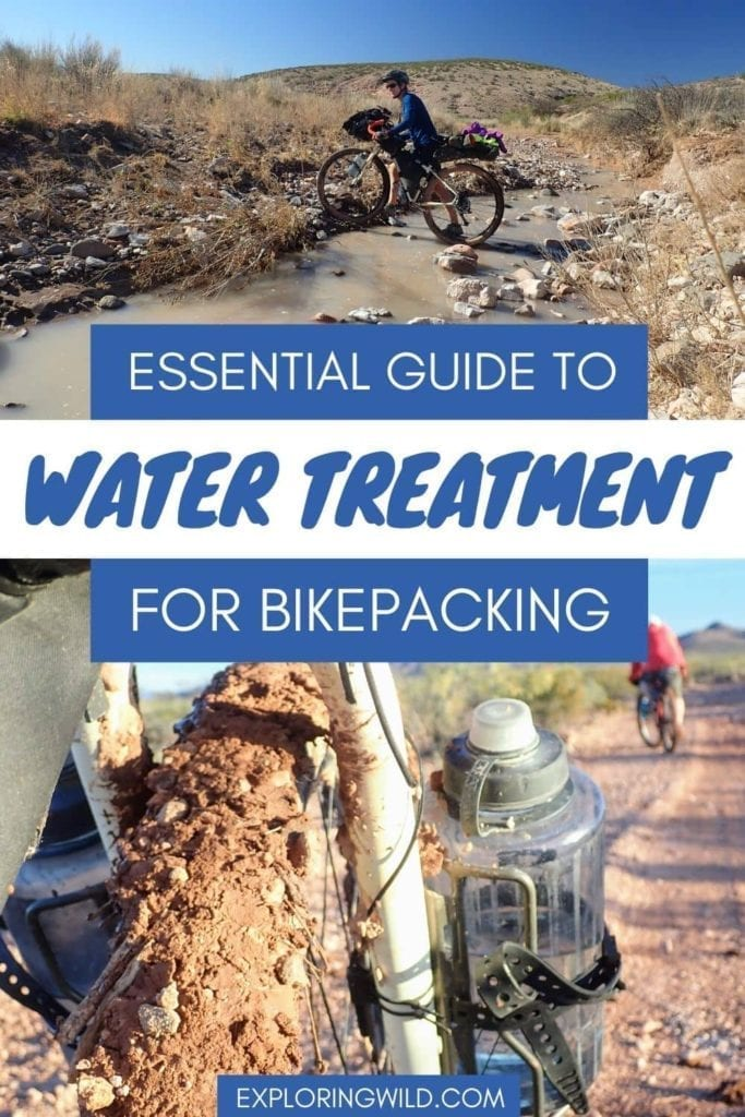 Pictures of bikepacking with text: essential guide to water treatment for bikepacking