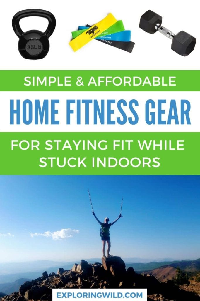 Pictures of workout gear and hiker on a mountain, with text: home workout gear for staying fit while stuck inside
