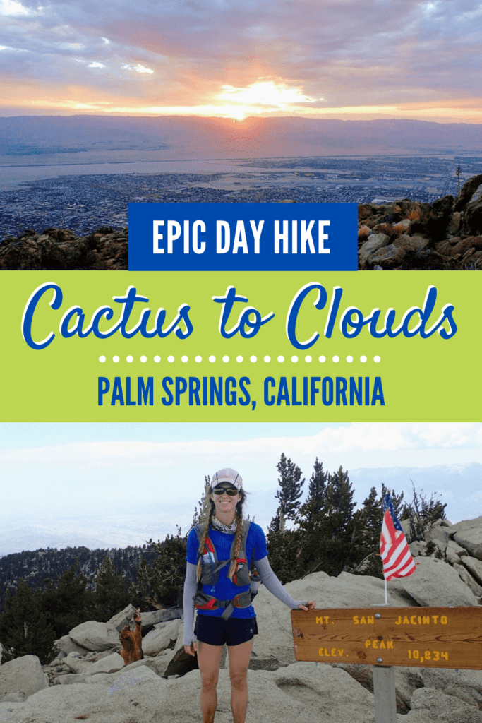 Pictures of desert sunrise and hiker on summit with text: Epic Day Hike, Cactus to Clouds, Palm Springs, CA