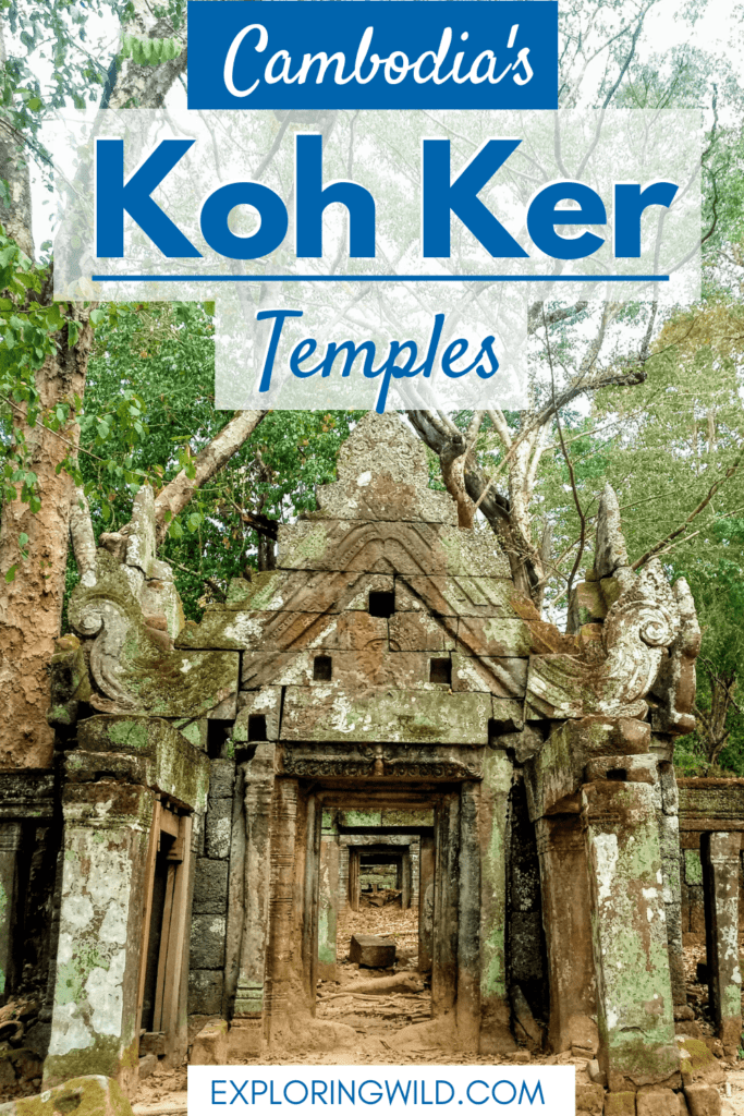 Picture of temple ruin with text: Cambodia's Koh Ker Temples