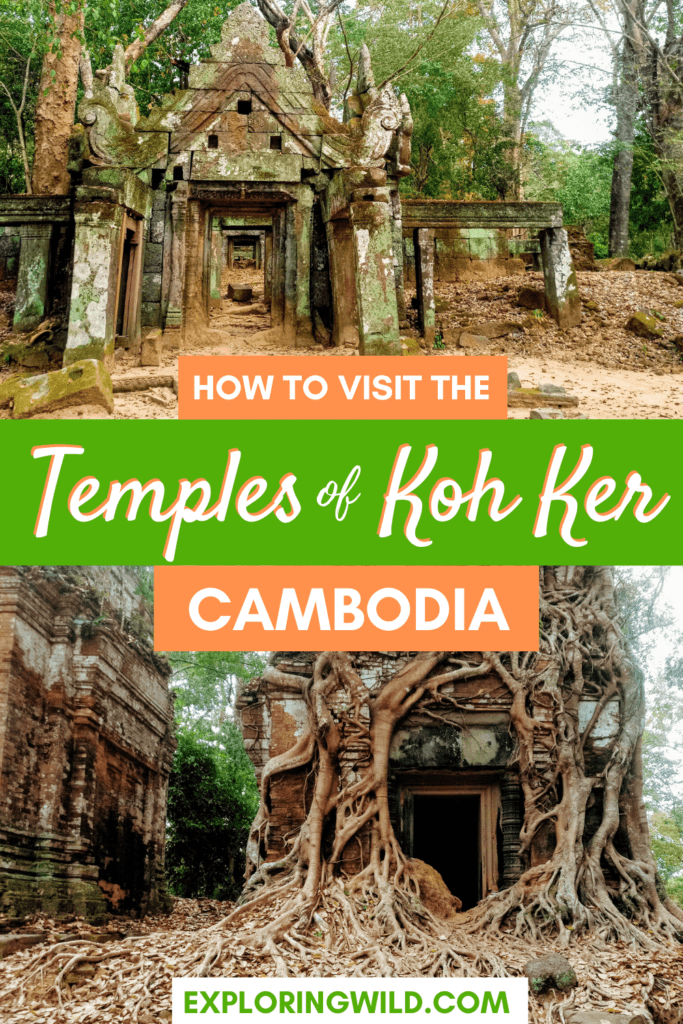 Pictures of jungle temple ruins and title: how to visit the Temples of Koh Ker in Cambodia