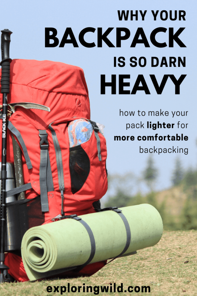 Picture of hiking backpack with text: why your backpack is so darn heavy