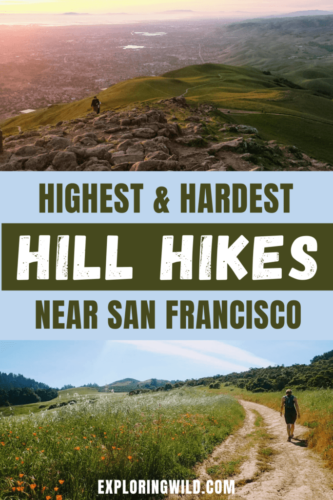 Pictures of hiking trails with text: highest and hardest hill hikes near San Francisco