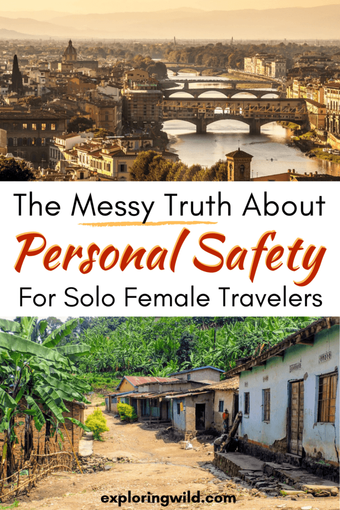 Pictures of city and village with text: the messy truth about personal safety for solo female travelers