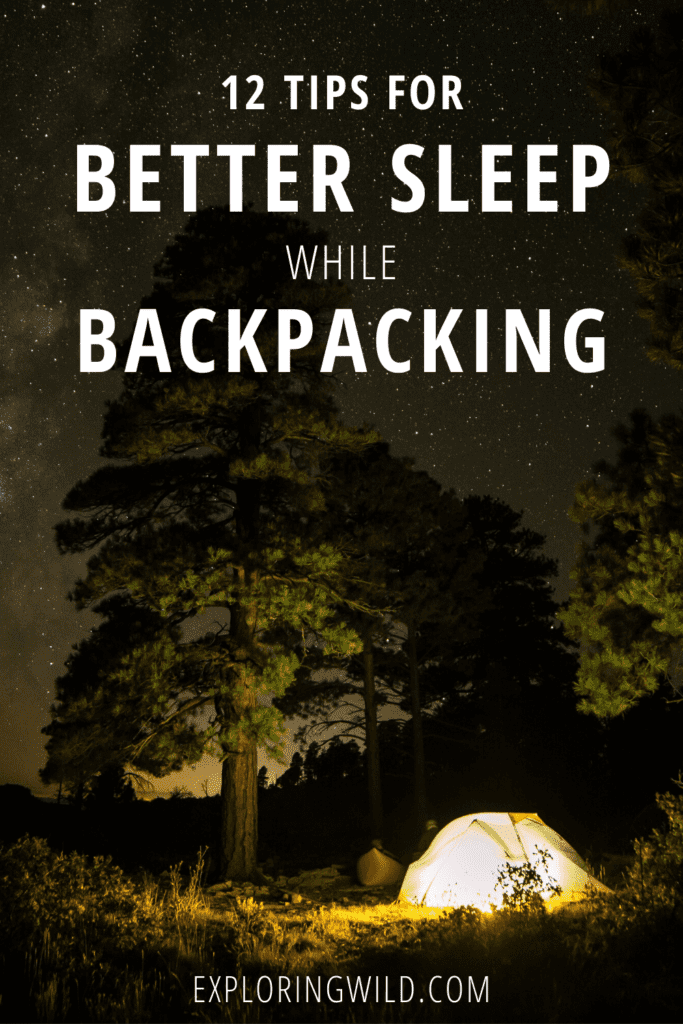 Picture of tent at night with text: 12 tips for better sleep while backpacking