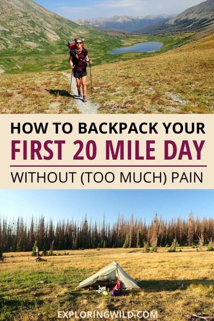 Pictures of hiker and tent with text: how to backpack your first 20 mile day