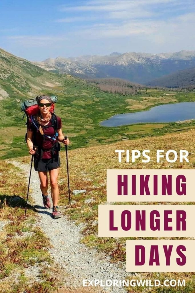 Picture of woman hiking in mountains with text: Tips for Hiking Longer Days