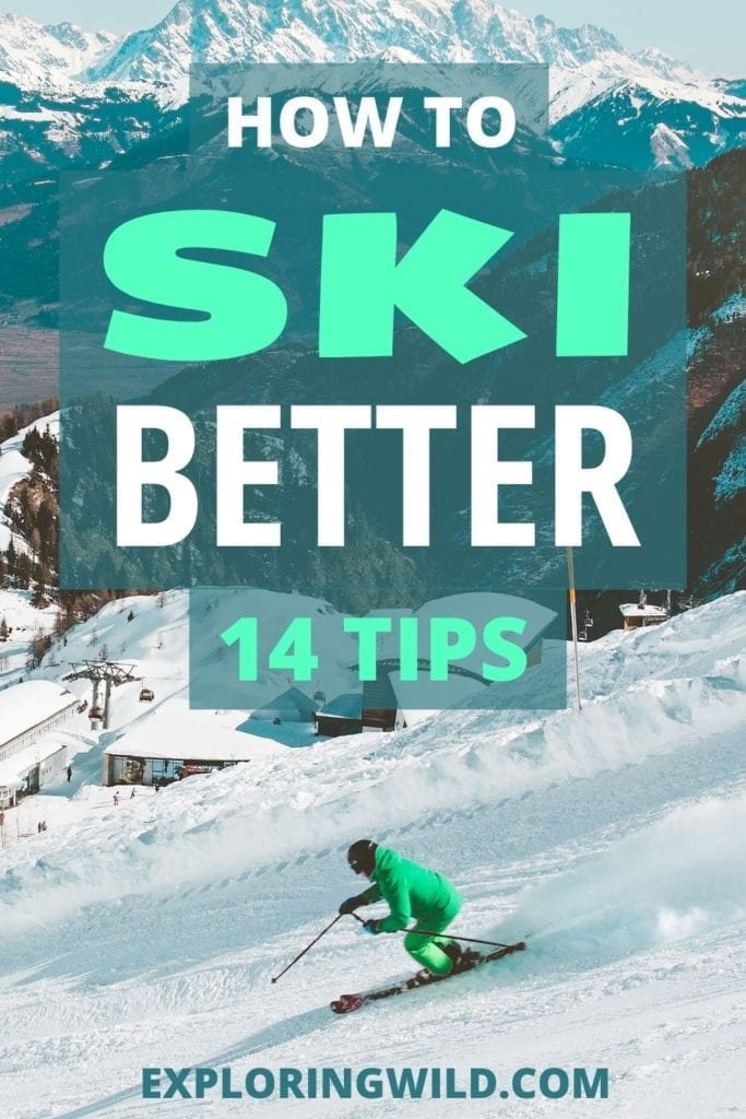 Pictures of skier with text: How to Ski Better - 14 tips