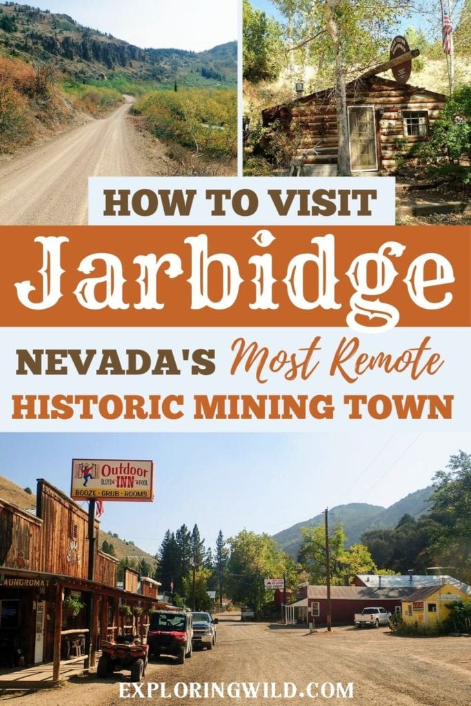 Pictures of historic buildings with text: How to visit Jarbidge, Nevada's Most Remote Historic Mining Town