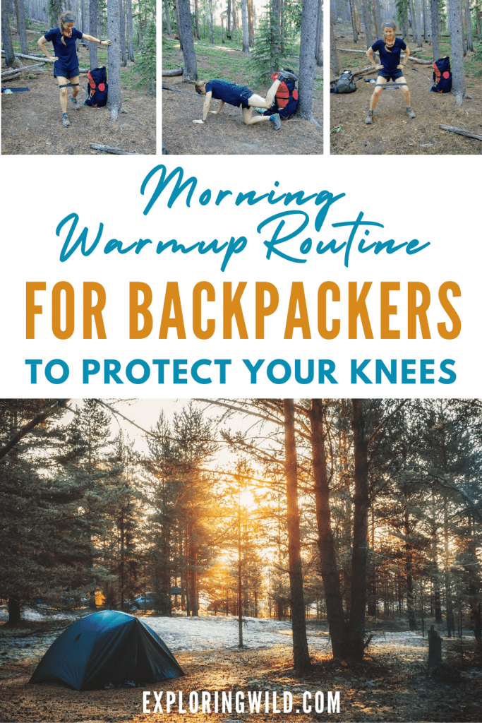 Pictures of hiker doing warmup exercises, with text: Morning Warmup Routine for Backpackers to protect your knees
